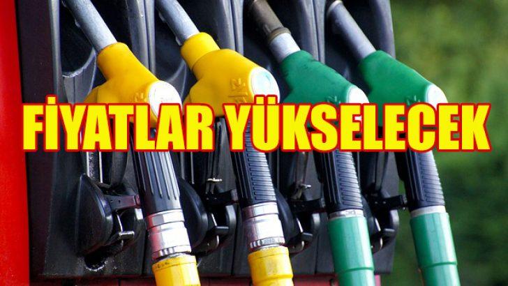 Yakıt fiyatları yükselişe geçecek