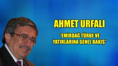 """""""Emirdağ türbe ve yatırlarına genel bakış"""""""
