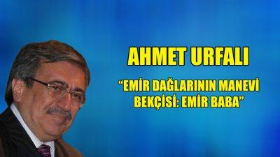 """""""Emir Dağlarının manevi bekçisi: Emir Baba"""""""