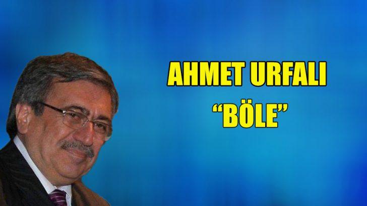 """""""Böle"""""""