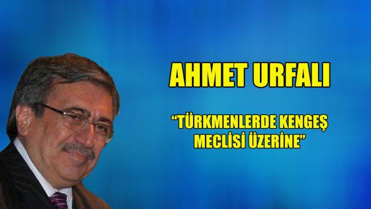 """""""Türkmenlerde Kengeş Meclisi Üzerine"""""""