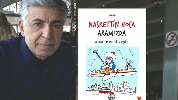 """""""Nasrettin Hoca Aramızda"""" 3. baskısında yenilendi"""