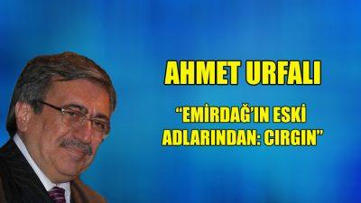 """""""Emirdağ'ın eski adlarından: Çırgın"""""""