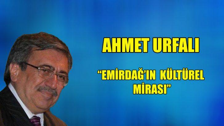 """""""Emirdağ'ın kültürel mirasi"""""""